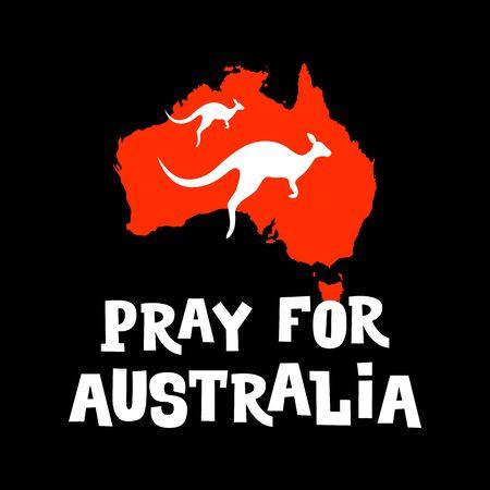 Pray for Australia. Motivation poster for help to Australian in the fight against forest fires. Social media banner.