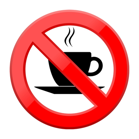 coffee breaks: No coffee breaks - No coffee sign