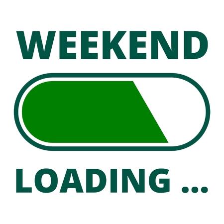 positiveness: Loading Weekend Illustration green Sign