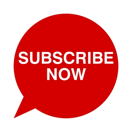 subscribe now: Speech Bubbles Subscribe Now
