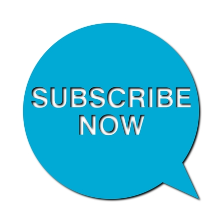 subscribe now: Speech Bubbles Subscribe Now with shadow