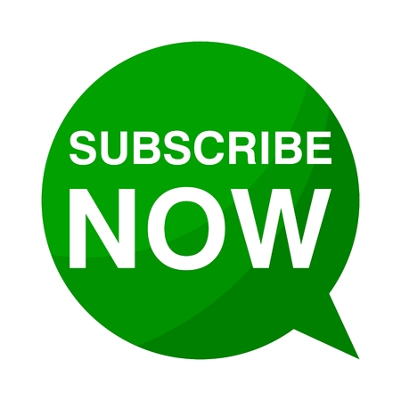 subscribe now: Green Speech Bubble Subscribe now