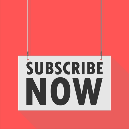 subscribe: Hanging Sign subscribe now