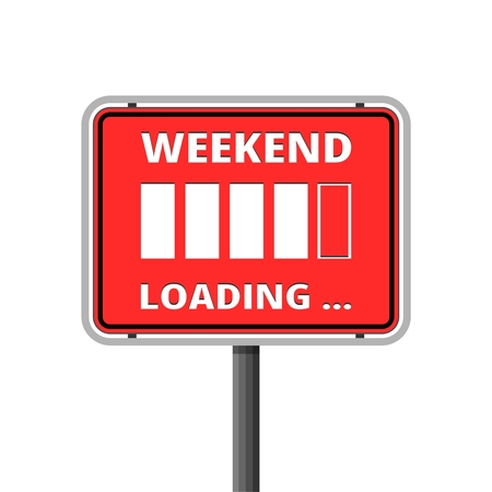 Weekend loading sign. Business concept. Vector illustration.