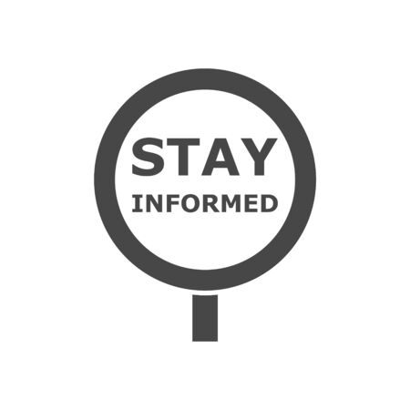 Stay informed sign Stock Illustratie