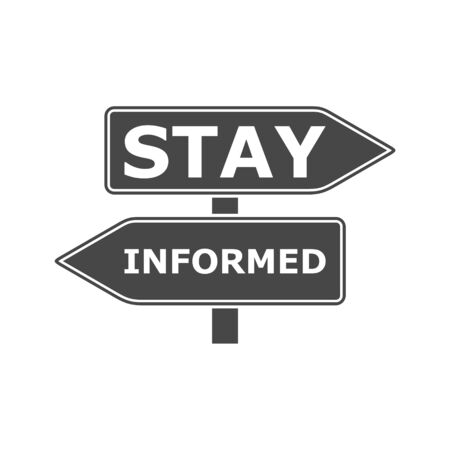 Stay informed sign Illustration