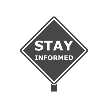 Stay informed sign 向量圖像