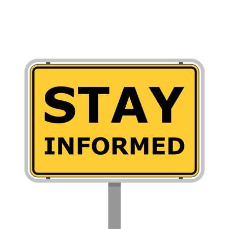 Stay informed road sign