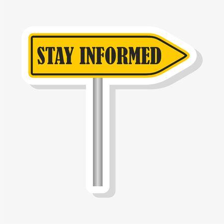 Stay informed road sign sticker illustration