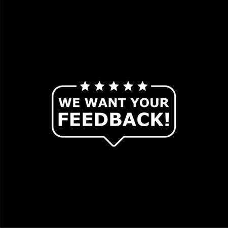 We want your feedback sign, We want your feedback icon or logo on dark background