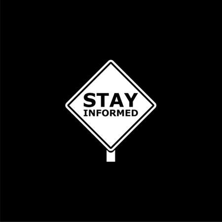 Stay informed road sign icon on dark background