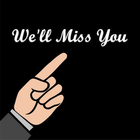 We'll miss you, We will miss you sign, We'll Miss You written icon or logo on dark background