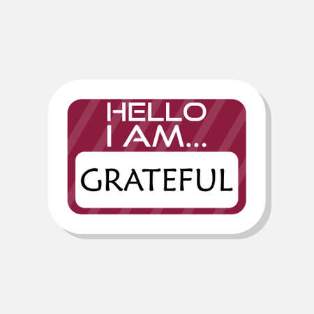 Hello I Am Grateful words on a name tag sticker