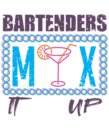 Bartenders mix it up graphic illustration with a drink beverage in this word art.