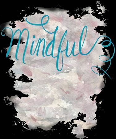 The word mindful calligraphy, hand lettered with a watercolor painted abstract background in this illustration.
