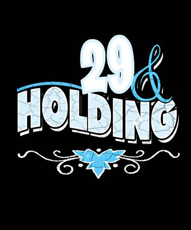29 and holding graphic illustration with crackled text and fonts with a leaf swash doodle.  Black background with light blue and white.