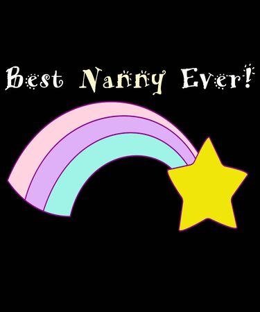 Best nanny ever graphic illustration with a pastel colored rainbow and yellow star against a black background.