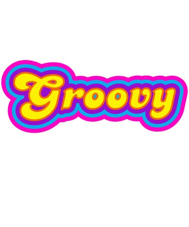 Groovy illustration word art of a popular saying of the 1960s era, also known as the hippie era and the 70s.