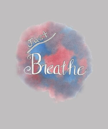 The words, just breathe are hand lettered calligraphy with a watercolor painted background with taupe.