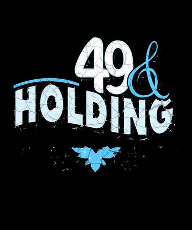 49 and holding graphic illustration with cracked text in blue and white on a black background.  Great for 49 and 50 year old concepts. Stock Photo