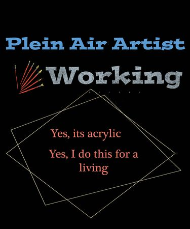 Plein air artist working graphic with paint brushes.  Design also says, yes its acrylic, yes I do this for a living, on a black background.  Great for posters and graphics for artists.