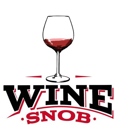 Wine snob graphic with a glass of red wine with red and black text on a white background.  Great for wineries, vineyards, wine makers and wine lover concepts. Stok Fotoğraf