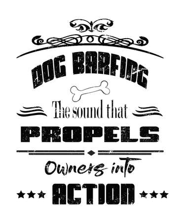 Dog barfing funny typography quote graphic says dog barfing the sound that propels owners into action. Any pet dog owner can relate. Black lettering on white background graphic.