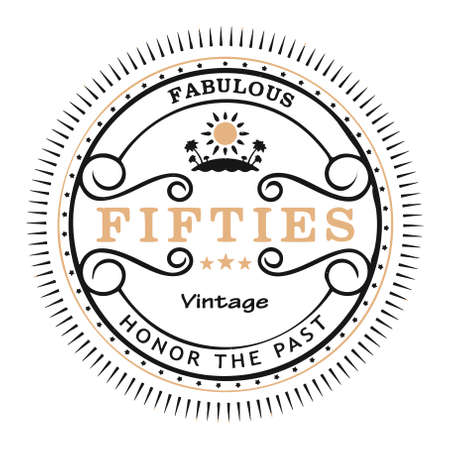 Fabulous fifties vintage graphic says honor the past in a retro badge illustration. Great for circa 1950s, 1850s, people in their 50s in midlife or middle age concepts.