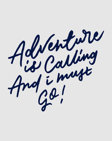 ADVENTURE IS CALLING AND I MUST GO 3 vintage hand letteringwriting typography quote poster. nice to be used for typography element on poster, background, wallpaper, mural, clothing etc.