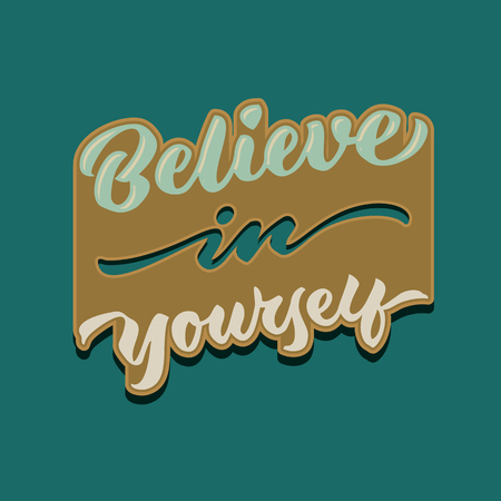Believe in yourself vintage hand lettering typography quote poster card Illustration