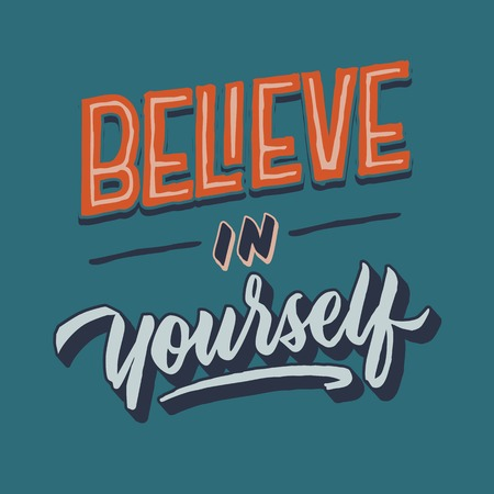 Believe in yourself vintage roughen hand lettering typography quote poster card Çizim