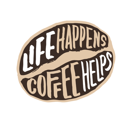 life happens coffee helps vintage hand lettering typography quote poster Çizim