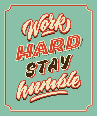 work hard stay retro humble vintage hand lettering typography quote poster