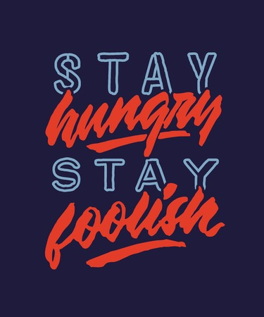 stay hungry stay foolish vintage roughen hand lettering typography quote poster Ilustração