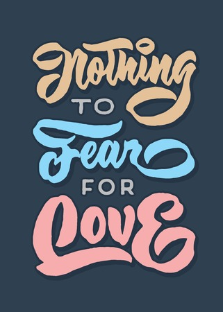 nothing to fear for love vintage retro hand lettering typography quote poster