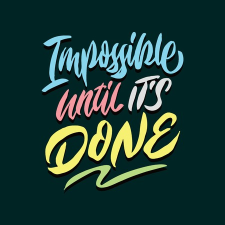 impossible until its done hand lettering typography quote poster Ilustração
