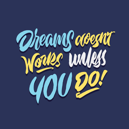 dreams doesnt works unless you do hand lettering typography quote poster
