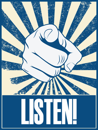 finger pointing: Motivational poster design with hand pointing at you or the viewer listen text Illustration