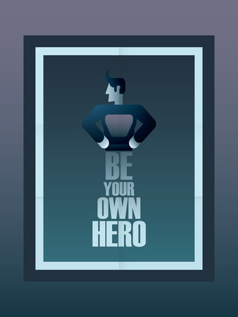 own: Be your own hero motivational poster background. Vintage style typography with gradients. Illustration