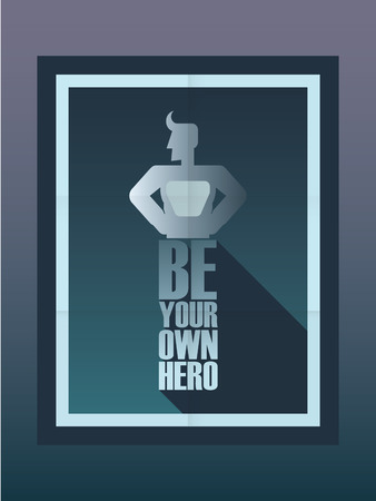 vigorous: Be your own hero motivational poster background. Vintage style typography with gradients.