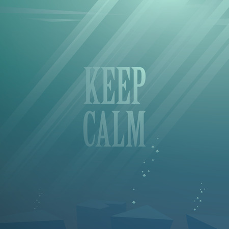 clean floor: Underwater calm. Keep calm motivational poster. Deep blue sea illustration. Sun rays or beams through water.