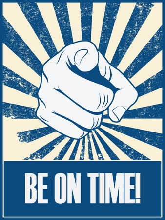 late 50s: Be on time motivational poster vector background with hand and pointing finger. Punctuality concept retro vintage grunge banner. Eps10 vector illustration.