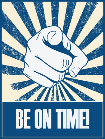 Soyez à l'heure affiche de motivation vecteur de fond avec la main et pointer du doigt. Ponctualité concept de rétro bannière grunge vintage. Eps10 illustration vectorielle. Vecteurs