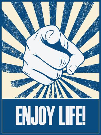 enjoy life: Enjoy life motivational poster vector background with hand and pointing finger. Positive lifestyle attitude promotion retro vintage grunge banner. Eps10 vector illustration.