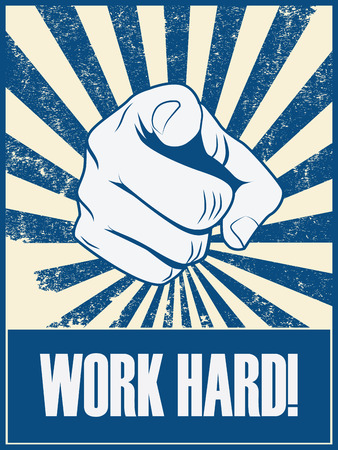 Work hard motivational poster vector background with hand and pointing finger. Responsible job attitude promotion retro vintage grunge banner. Eps10 vector illustration.