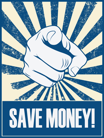 economize: Save money motivational poster with hand pointing on grunge vintage vector background. Eps10 vector illustration.