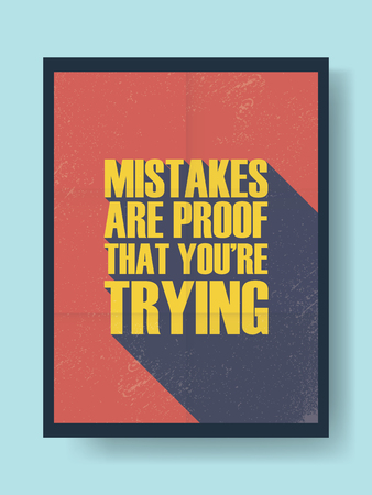 proof: Motivational poster typography quote with mistakes are proof that you are trying quotation.