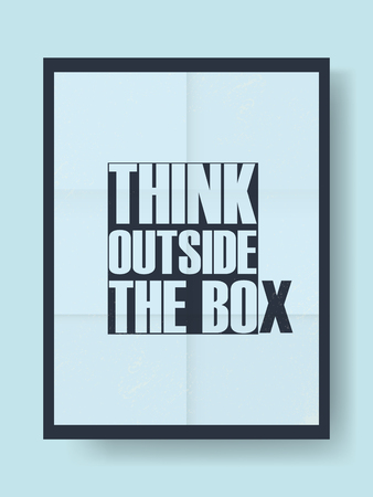 think out of box: Think outside the box motivational poster with creative typography quote.