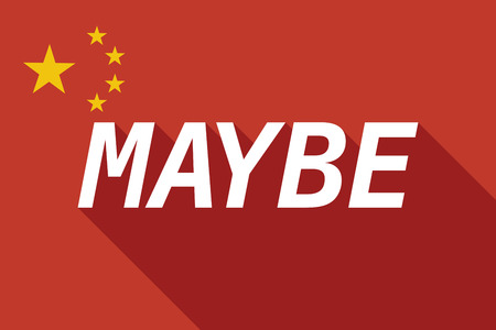 maybe: Illustration of a long shadow China flag with    the text MAYBE