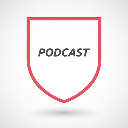 podcast: Illustration of an isolated line art shield with    the text PODCAST